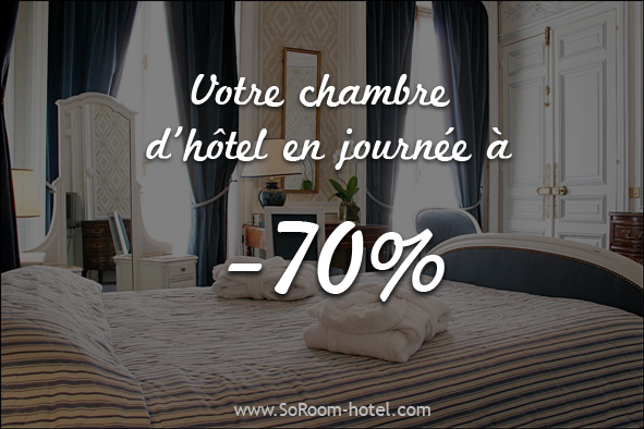 SoRoom-hotel.com  - Chambre d'hôtel en journée pas cher